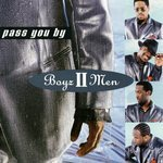 Boyz 11 Men - Pass You By