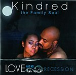 Kindred The Family Soul - Love Has No Recession