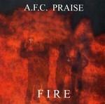 A.f.c. Praise - Fire