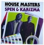 House Masters - Spen & Karizma - Various Artists