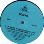 Tonya - I'm Having An Affair / You Ain't Right