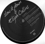 Slow It Down & Elijah Collins - Alright / I Don't Need