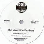 The Valentine Brothers - Taste Of Your Love / Don't Break My Heart
