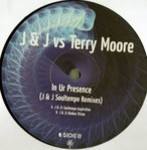 J And J Vs Terry Moore - In Ur Presence (j & J Soultempo Remixes)