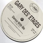 Gary Des-etages - Dance With Me / All I Wanna Do