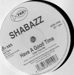 Shabazz - Have A Good Time - Remixes
