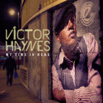 Victor Haynes - My Time Is Here