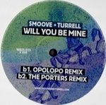 Smoove + Turrell - Will You Be Mine - Opolopo Remix