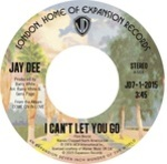 Jay Dee - I Can't Let You Go / Come On In Love