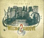 Welcome 2 Groove City - Volume One - Various Artists