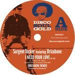 Sargent Tucker Featuring Drizabone - I Need Your Love (drizabone Remix)