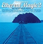 Ethereal Magic 2 - Various Artists
