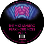 The Mike Maurro Peak Hour Mixes Vol. 6 - Phreek - Weekend / New Birth - Deeper