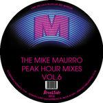 The Mike Maurro Peak Hour Mixes Vol. 6 - Phreek - Weekend / New Birth - Deeper