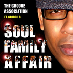 The Groove Association Ft. Georgie B - Soul Family Affair