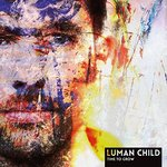 Luman Child - Time To Grow