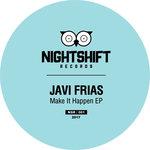 Javi Frias - Make It Happen Ep