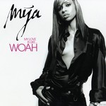 Mya - My Love Is Like Woah