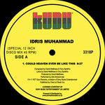 Idris Muhammad  - Could Heaven Ever Be Like This / Tasty Cakes - Rsd 2017