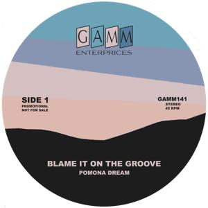 Pomona Dream - Blame It On The Groove / San Francisco - 7